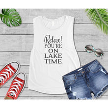 Load image into Gallery viewer, Lake Life Relax! You're On Lake Time Shirt
