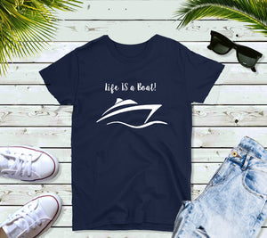 Life is a Boat Shirt, Boating T-Shirt Women, Motorboat T-Shirt