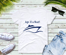 Load image into Gallery viewer, Life is a Boat Shirt, Boating T-Shirt Women, Motorboat T-Shirt