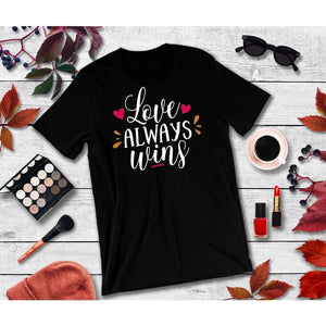 Love Always Wins Shirt Valentines Day T-Shirt Valentines