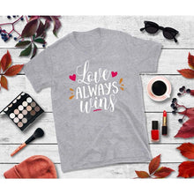 Load image into Gallery viewer, Love Always Wins Shirt Valentines Day T-Shirt Valentines