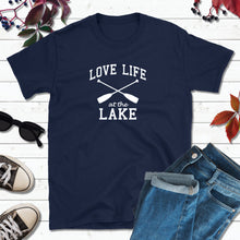 Load image into Gallery viewer, Lake Life T-Shirt, Love Life at the Lake Shirt, Lake Love Shirt