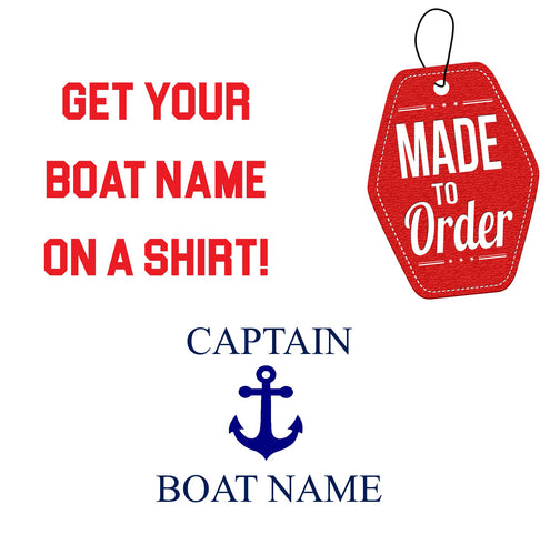 Custom Boating Shirt, Personalized Boat T-Shirt, Boat Name Shirt
