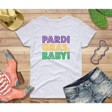 Load image into Gallery viewer, Mardi Gras Shirt Women Party Shirt Pardi Gras Baby!