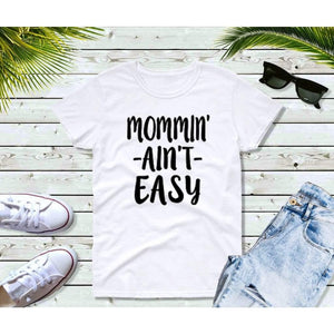 Mom Life Shirt Gift for Mother Mommin Ain't Easy