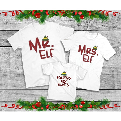 Mr. and Mrs. Elf Raised by Elves Family Christmas Shirts
