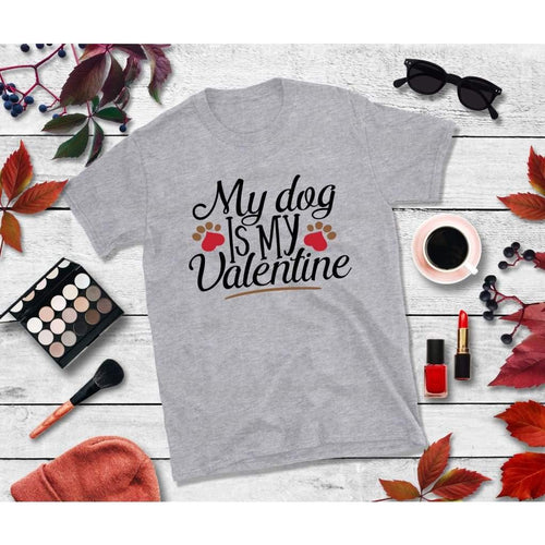 My Dog is My Valentine Shirt Valentines Day T-Shirt