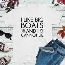 Load image into Gallery viewer, Boating T-Shirt Men, I Like Big Boats and I Cannot Lie