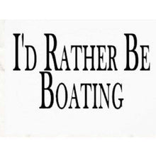 Load image into Gallery viewer, Boating T-Shirt Men, I'd Rather Be Boating T-Shirt