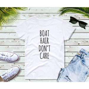 Boating T-Shirt Women, Boat Hair Don't Care