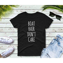 Load image into Gallery viewer, Boating T-Shirt Women, Boat Hair Don't Care