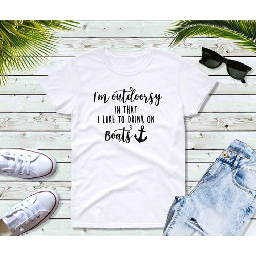 Boating T-Shirt Women, I'm Outdoorsy, In That I Like to Drink on Boats