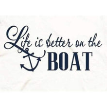 Load image into Gallery viewer, Nautical Shirt Women Life is Better On the Boat