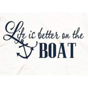 Nautical Shirt Women Life is Better On the Boat