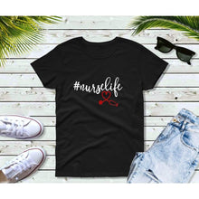 Load image into Gallery viewer, Nurse Gift RN Gift #Nurse Life Shirt