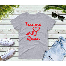 Load image into Gallery viewer, Nurse Gift RN Gift Trauma Queen Shirt