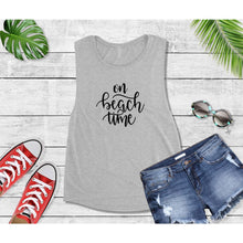 Load image into Gallery viewer, On Beach Time Beach Tank or T-Shirt Beach Wear Vacation