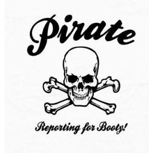 Load image into Gallery viewer, Pirate Shirts Pirate Party Pirate Reporting for Booty