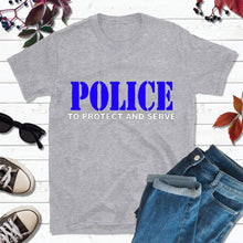 Load image into Gallery viewer, Police Shirt Police Officer Gift To Serve and Protect Shirt