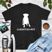 Load image into Gallery viewer, Quaranteam Mate Shirt Quarantine Shirt Labrador T-Shirt