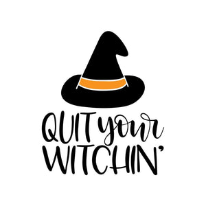 Quit Your Witchin' Shirt Halloween Shirt Funny Halloween