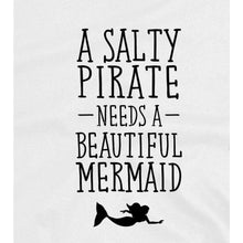 Load image into Gallery viewer, Salty Pirate Needs a Beautiful Mermaid Pirate Party Pirate