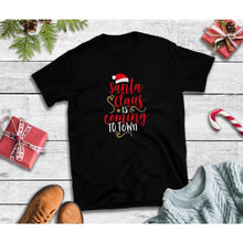 Load image into Gallery viewer, Santa Claus is Coming to Town Shirt Christmas Shirt Holiday