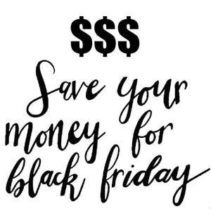 Save Your Money for Black Friday Black Friday Sale Shirt