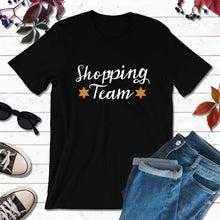 Load image into Gallery viewer, Shopping Team Shirt Black Friday Shirt Shopping T-Shirt