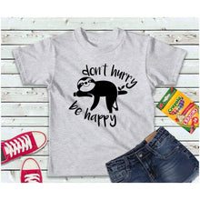 Load image into Gallery viewer, Sloth Shirt Don't Hurry Be Happy Boys or Girls Shirt Kids