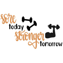Load image into Gallery viewer, Sore Today Stronger Tomorrow T-Shirt New Year's Resolution