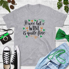 Load image into Gallery viewer, St Patricks Day Shirt Drinking Shirt A Wee Bit of Wine is