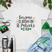 Load image into Gallery viewer, St Patricks Day Shirt Party Shirt Everyone is Irish on St
