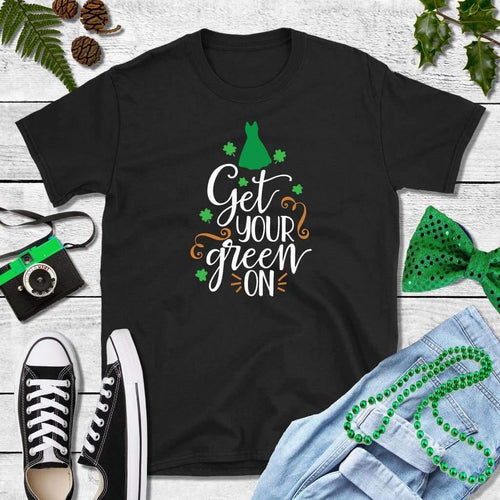 St Patricks Day Shirt Party Shirt Get Your Green On
