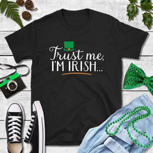 Load image into Gallery viewer, St Patricks Day Shirt Party Shirt Trust Me I'm Irish