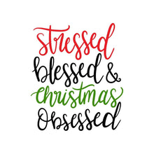 Load image into Gallery viewer, Stressed Blessed & Christmas Obsessed Christmas Shirt
