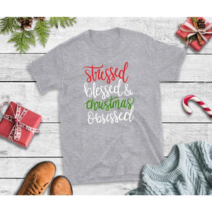 Stressed Blessed & Christmas Obsessed Christmas Shirt
