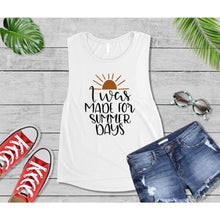 Load image into Gallery viewer, Summer Shirt Vacation T-Shirt I Was Made For Summer Days