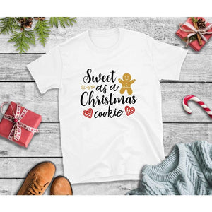 Sweet as a Christmas Cookie Shirt Christmas Shirt Holiday