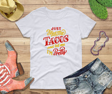Load image into Gallery viewer, Cinco de Mayo, Shirt Women, Feed Me Tacos, Tell Me I'm Pretty