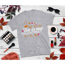 Load image into Gallery viewer, Tea is My Valentine Shirt Valentines Day T-Shirt Valentines