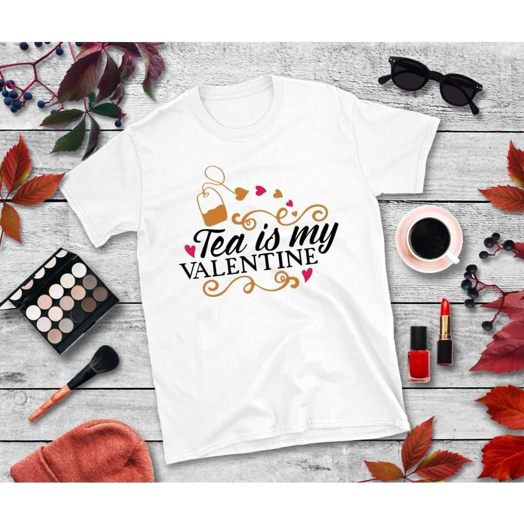 Tea is My Valentine Shirt Valentines Day T-Shirt Valentines