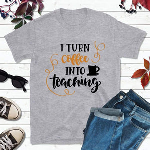 Teachers Shirt Back to School Shirt I Turn Coffee Into