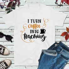 Load image into Gallery viewer, Teachers Shirt Back to School Shirt I Turn Coffee Into