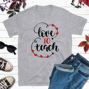 Teachers Shirt Back to School Shirt Love to Teach Shirt