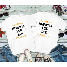Load image into Gallery viewer, Thanksgiving Couples Shirts Thankful for Him Shirt Thankful