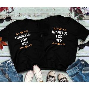 Thanksgiving Couples Shirts Thankful for Him Shirt Thankful