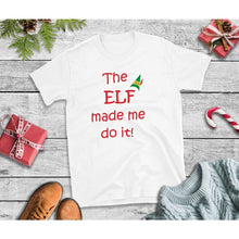 Load image into Gallery viewer, The Elf Made Me Do It Christmas Shirt Holiday T-Shirt