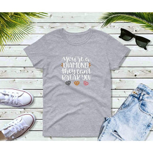 You're a Diamond They Can't Break You T-Shirt Funny Shirts