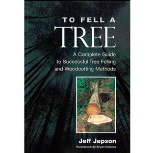 To Fell a Tree by Jeff Jepson